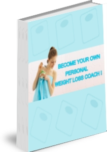 Become Your Own Personal Weight Loss Coach!